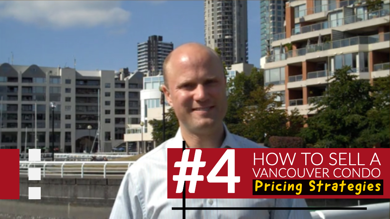 How To Sell A Vancouver Condo # 4 | Pricing Strategies
