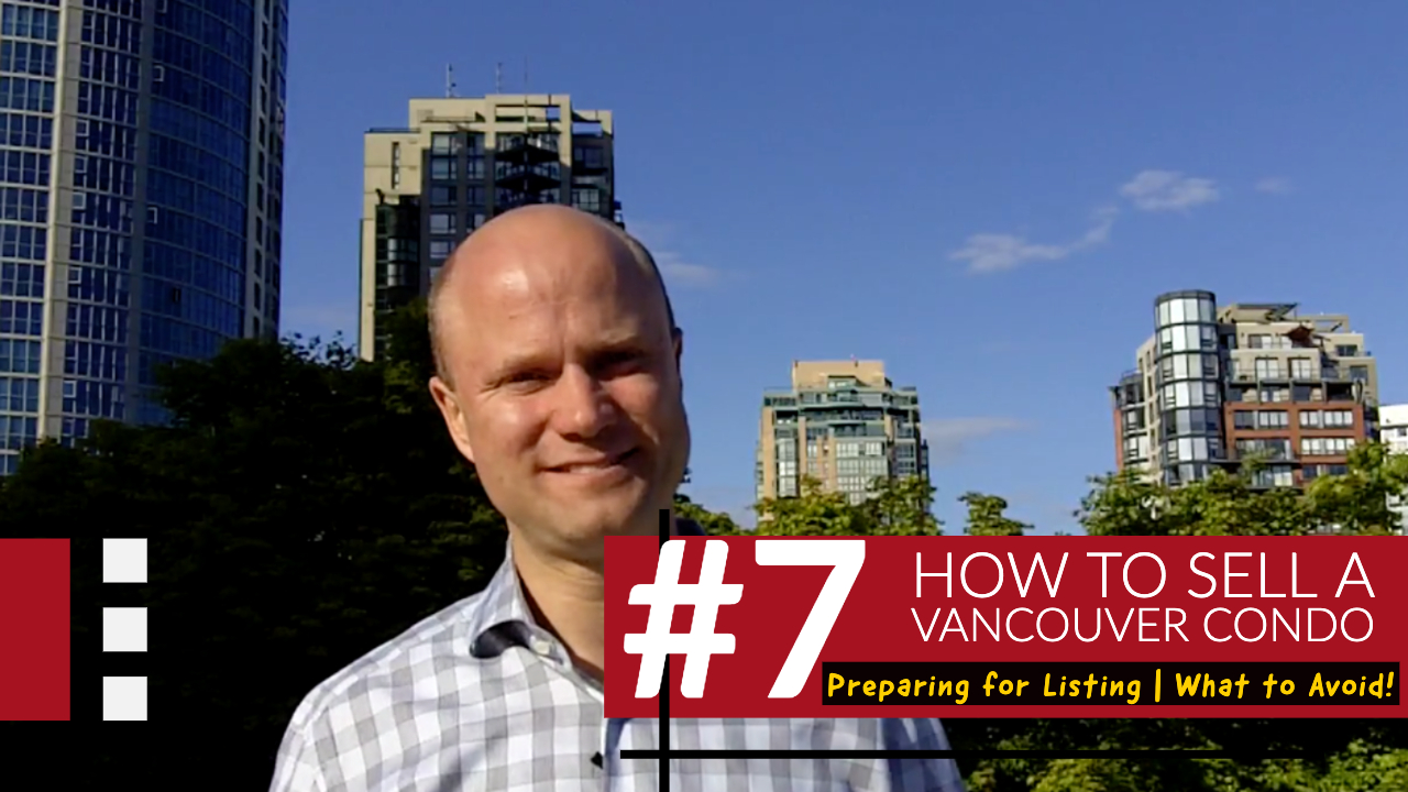 How To Sell A Vancouver Condo # 7 | Preparing For Listing | What To Avoid!