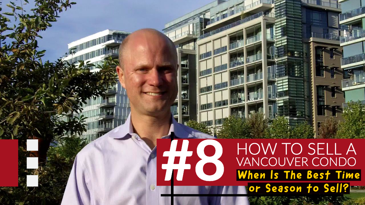 How To Sell A Vancouver Condo # 8 | When Is The Best Time Or Season To Sell?