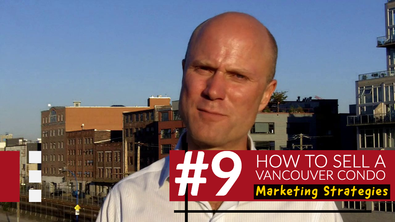 How To Sell A Vancouver Condo # 9 | Marketing Strategies